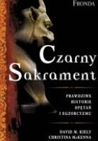 Czarny sakrament. Prawdziwe historie opętań i egzorcyzmów.