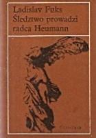 Śledztwo prowadzi radca Heumann
