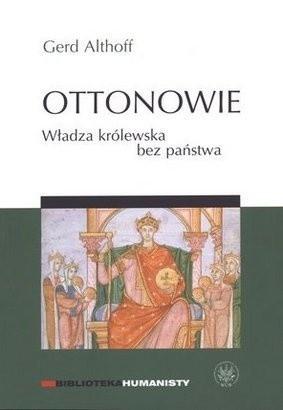 Okładka książki Ottonowie. Władza królewska bez państwa
