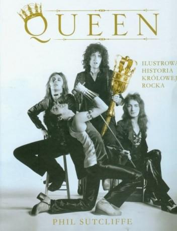 Okładka książki Queen. Ilustrowana historia królowej rocka