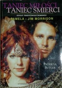 Okładka książki Taniec miłości taniec śmierci: Pamela i Jim Morrison - Dzieje tragicznego romansu