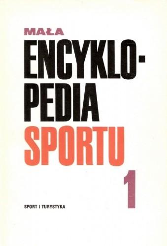 Okładka książki Mała Encyklopedia Sportu. T. 1, A-K