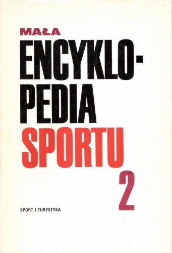 Okładka książki Mała Encyklopedia Sportu. T.2, L-Ż
