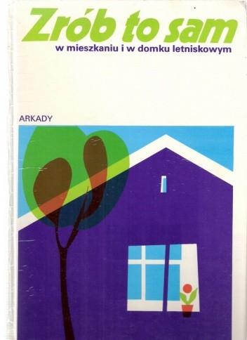 Okładka książki Zrób to sam w mieszkaniu i w domku letniskowym
