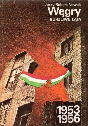 Okładka książki Węgry: burzliwe lata 1953-1956