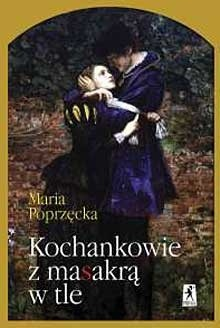 Okładka książki Kochankowie z masakrą w tle