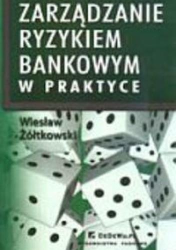 Okładka książki zarządzanie ryzykiem bankowym w praktyce