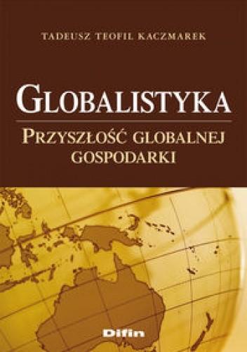 Okładka książki Globalistyka. Przyszłość globalnej gospodarki