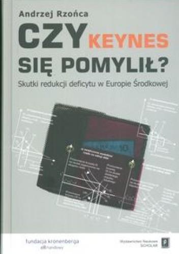 Okładka książki Czy Keynes się pomylił? Skutki redukcji deficytu w Europie Środkowej
