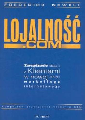 Okładka książki Lojalność.com Zarządzanie Relacjami z Klientami w nowej erze