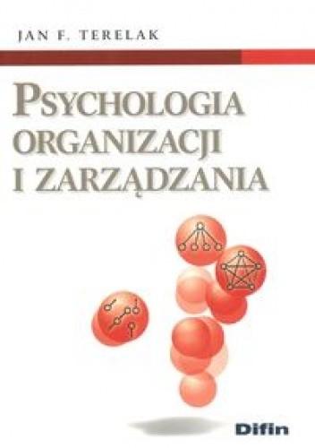 Okładka książki Psychologia organizacji i zarządzania