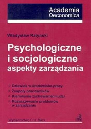 Okładka książki Psychologiczne i socjologiczne aspekty zarządzania