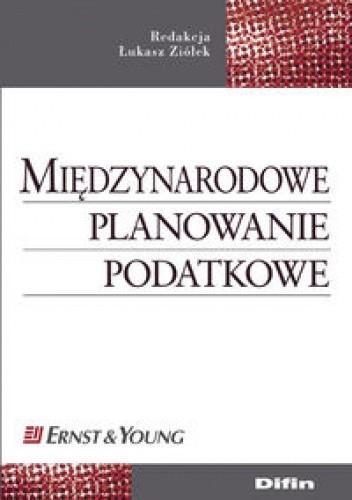 Okładka książki Międzynarodowe planowanie podatkowe