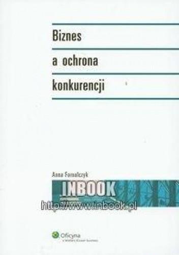 Okładka książki Biznes a ochrona konkurencji