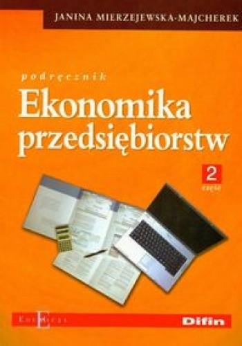 Okładka książki Ekonomika przedsiębiorstw część 2