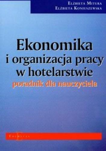 Okładka książki Ekonomika i organizacja pracy w hotelarstwie. Poradnik dla nauczyciela