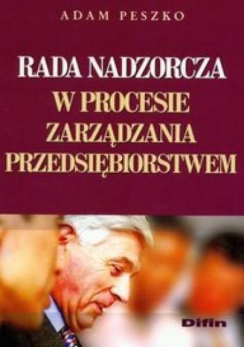 Okładka książki Rada nadzorcza w procesie zarządzania przedsiębiorstwem