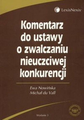 Okładka książki Komentarz do ustawy o zwalczaniu nieuczciwej konkurencji. Książka dla praktyków