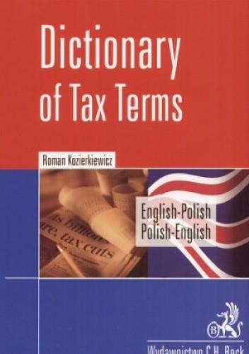 Okładka książki Dictionary of Tax Terms. English-Polish. Polish-English
