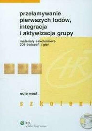 Okładka książki Przełamywanie pierwszych lodów, integracja i aktywizacja grupy + CD