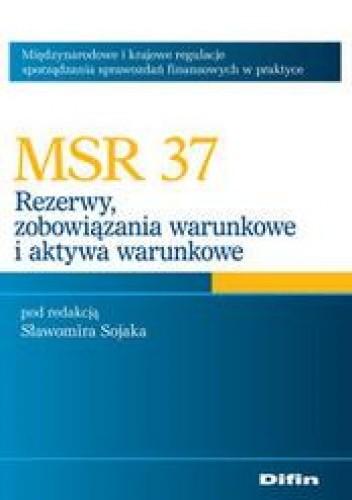 Okładka książki MSR 37 Rezerwy, zobowiązania warunkowei aktywa warunkowe