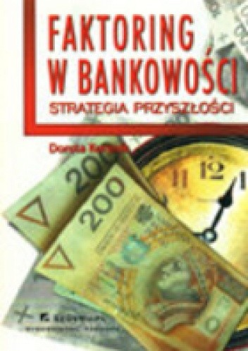 Okładka książki Faktoring w bankowości - strategia przyszłości