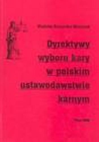 Okładka książki Dyrektywy wyboru kary w polskim ustawodawstwie karnym