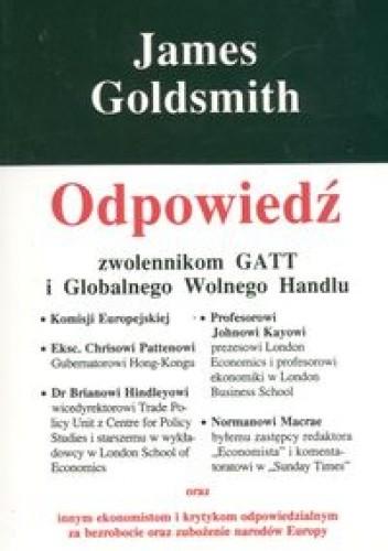Okładka książki Odpowiedź zwolennikom GATT i Globalnego Wolnego Handlu - Goldsmith James