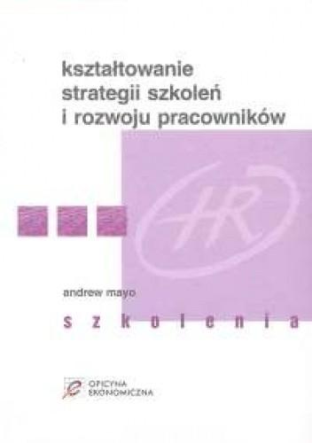 Okładka książki Kształtowanie strategii szkoleń i rozwoju pracowników