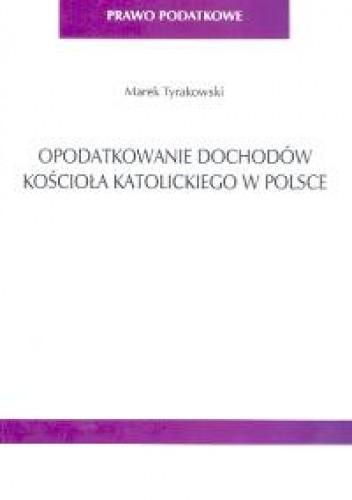 Okładka książki Opodatkowanie dochodów kościoła katolickiego w Polsce