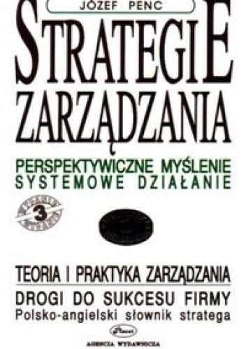 Okładka książki Strategie zarządzania. Perspektywiczne myślenie. Systemowe d