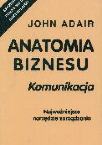 Okładka książki Anatomia biznesu. Komunikacja