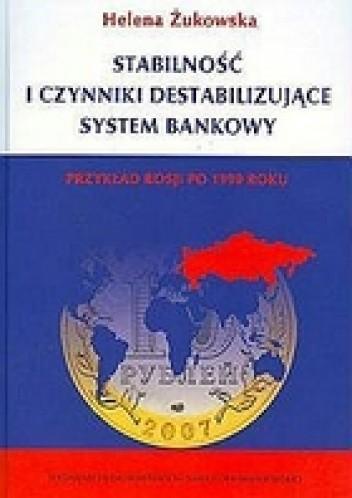 Okładka książki Stabilność i czynniki destabilizujące system bankowy