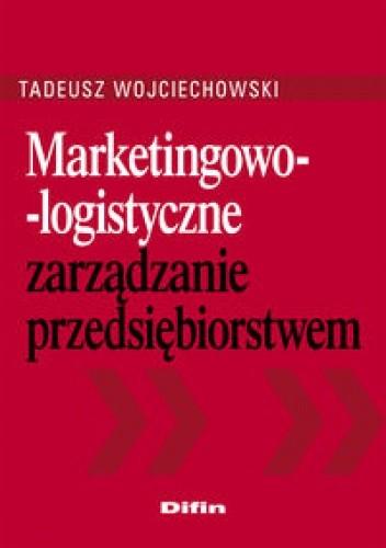 Okładka książki Marketingowo-logistyczne zarządzanie przedsiębiorstwem