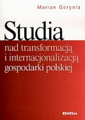 Okładka książki Studia nad transformacją i internacjonalizacją gospodarki polskiej