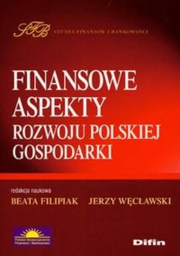 Okładka książki Finansowe aspekty rozwoju polskiej gospodarki