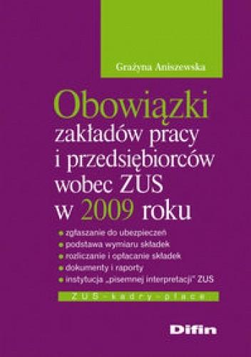 Okładka książki Obowiązki zakładów pracy i przedsiębiorców wobec zUS w 2009 roku
