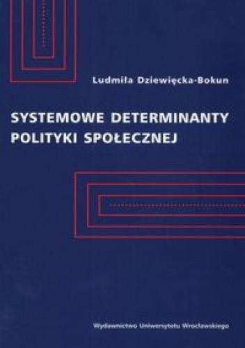 Okładka książki Systemowe determinanty polityki społecznej
