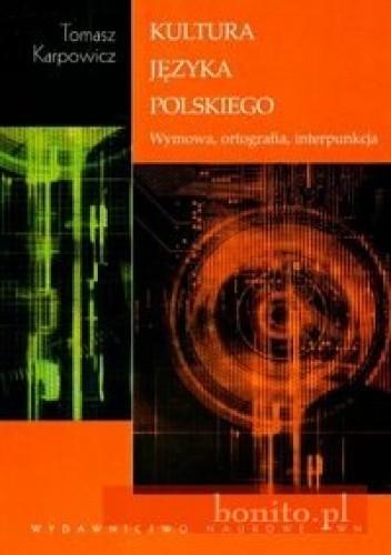 Okładka książki Kultura języka polskiego. Wymowa, ortografia, interpunkcja