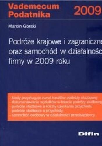 Okładka książki Podróże krajowe i zagraniczne oraz samochód w działalności firmy w 2009 roku