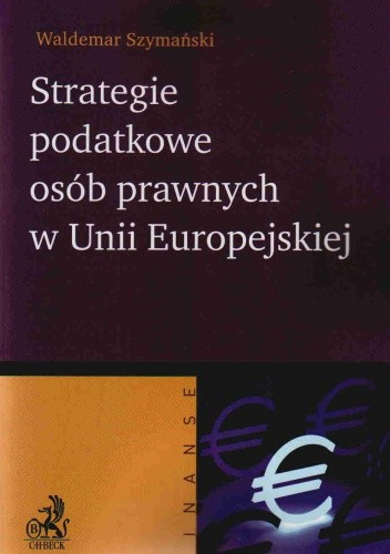 Okładka książki Strategie podatkowe osób prawnych w UE