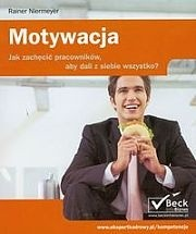 Okładka książki Motywacja. Jak zachęcić pracowników, aby dali z siebie wszystko