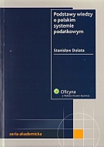 Okładka książki Podstawy wiedzy o polskim systemie podatkowym