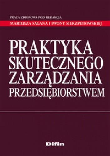 Okładka książki Praktyka skutecznego zarządzania przedsiębiorstwem.