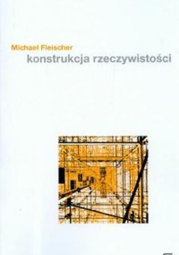 Okładka książki Konstrukcje Rzeczywistości