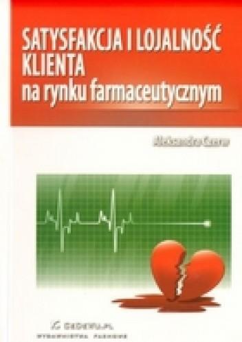 Okładka książki Satysfakcja i lojalność klienta na rynku farmaceutycznym
