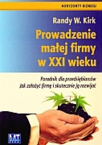 Okładka książki Prowadzenie małej firmy w XXI wieku