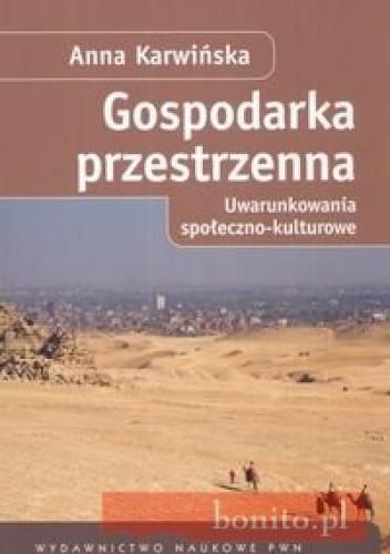 Okładka książki Gospodarka przestrzenna. Uwarunkowania społeczno-kulturowe