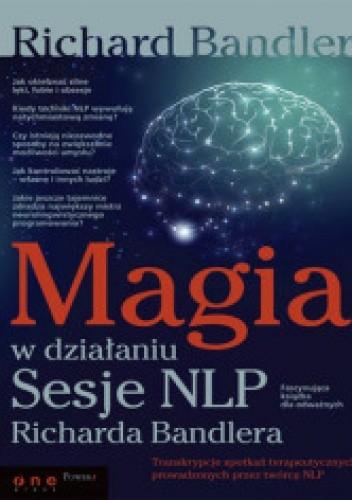 Okładka książki Magia w działaniu. Sesje NLP Richarda Bandlera
