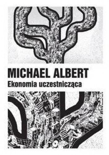 Okładka książki Ekonomia uczestnicząca. Życie po kapitalizmie
